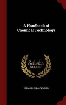 A Handbook of Chemical Technology