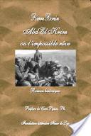 Abd El Krim ou l'impossible rêve