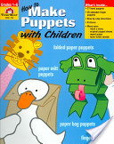 How to Make Puppets with Children: Grades 1-6