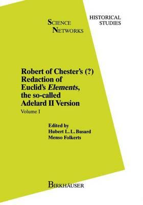 Robert of Chester's Redaction of Euclids Elements, the So-called Adelard II Version