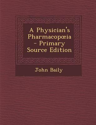 A Physician's Pharmacop Ia