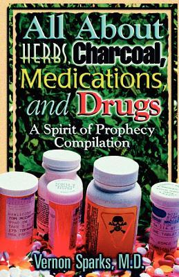All About Herbs, Charcoal, Medications, and Drugs