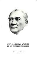 Mustafa Kemal Atatèurk et la Turquie nouvelle