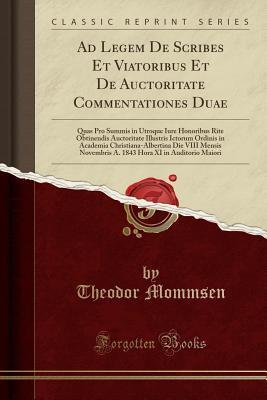 Ad Legem De Scribes Et Viatoribus Et De Auctoritate Commentationes Duae