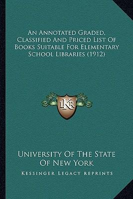 An Annotated Graded, Classified and Priced List of Books Suitable for Elementary School Libraries (1912)