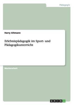 Erlebnispädagogik im Sport- und Pädagogikunterricht