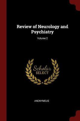 Review of Neurology and Psychiatry; Volume 2
