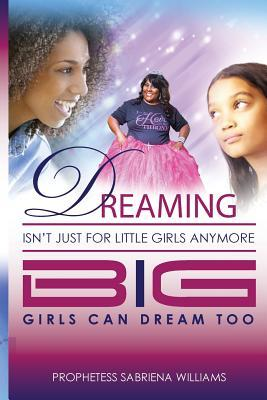 Dreaming Isn't Just for Little Girls Anymore
