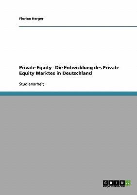 Private Equity. Die Entwicklung des Private Equity Marktes in Deutschland