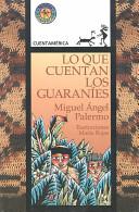 Lo Que Cuentan Los Guaranies