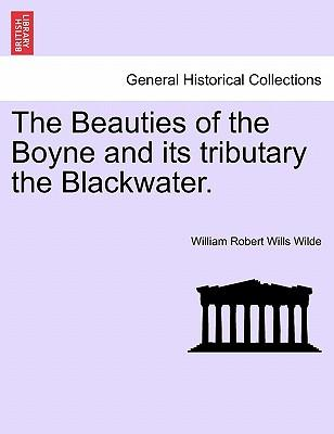 The Beauties of the Boyne and its tributary the Blackwater