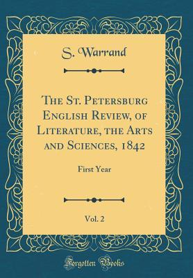 The St. Petersburg English Review, of Literature, the Arts and Sciences, 1842, Vol. 2