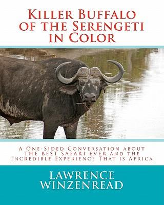 Killer Buffalo of the Serengeti in Color