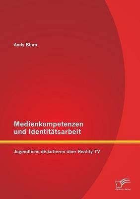 Medienkompetenzen und Identitätsarbeit