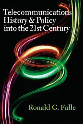 Telecommunications History & Policy into the 21st Century (0)