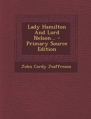 Lady Hamilton and Lord Nelson. - Primary Source Edition