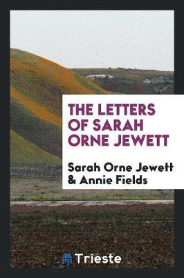 The Letters of Sarah Orne Jewett