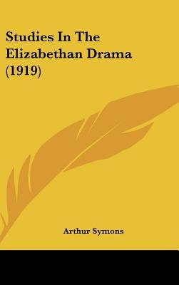 Studies in the Elizabethan Drama (1919)