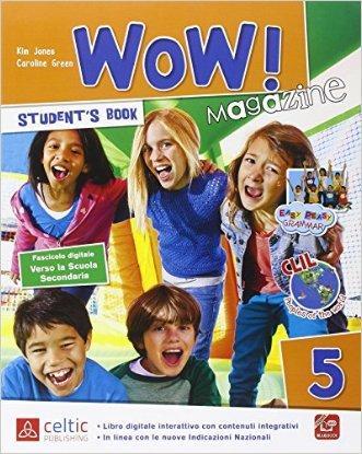 Wow magazine. Per la Scuola elementare. Con e-book. Con espansione online