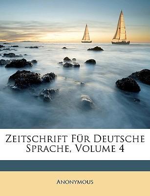 Zeitschrift Fr Deutsche Sprache, Volume 4