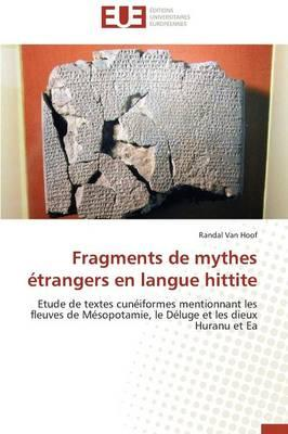 Fragments de Mythes Étrangers en Langue Hittite