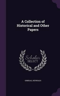 A Collection of Historical and Other Papers