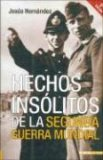 Hechos Insolitos de la Segunda Guerra Mundial