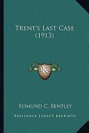 Trent's Last Case (1913) Trent's Last Case (1913)