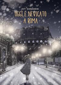 Oggi è nevicato a Roma