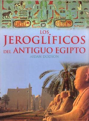 Los jeroglíficos del antiguo Egipto