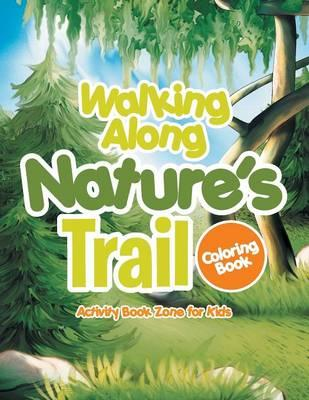 Walking Along Nature's Trail Coloring Book