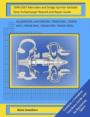 1999-2007 Mercedes and Dodge Sprinter Variable Vane Turbocharger Rebuild and Repair Guide