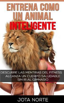 Entrena como un Animal Inteligente