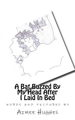 A Bat Buzzed by My Head After I Laid in Bed