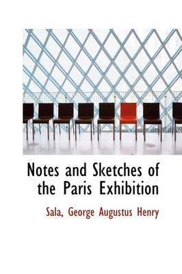 Notes and Sketches of the Paris Exhibition