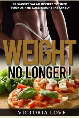 Weight No Longer!