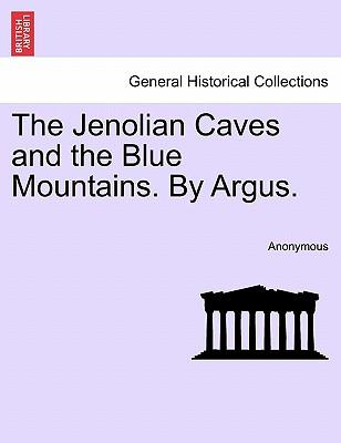 The Jenolian Caves and the Blue Mountains. By Argus