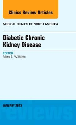 Diabetic Chronic Kidney Disease, An Issue of Medical Clinics, 1e