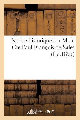 Notice Historique Sur M. le Cte Paul-Franois de Sales