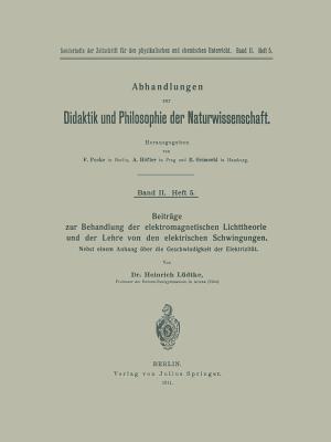 Beiträge Zur Behandlung Der Elektromagnetischen Lichttheorie Und Der Lehre Von Den Elektrischen Schwingungen