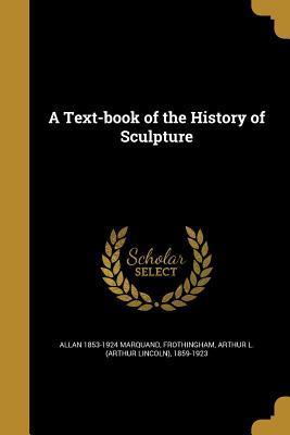 TEXT-BK OF THE HIST OF SCULPTU