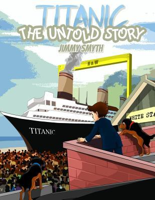 Titanic The Untold Story