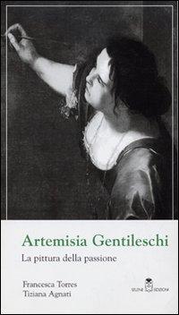 Artemisia Gentileschi. La pittura della passione