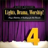 Lights, Drama, Worship! - Volume 4