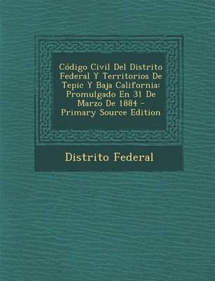 Codigo Civil del Distrito Federal y Territorios de Tepic y Baja California
