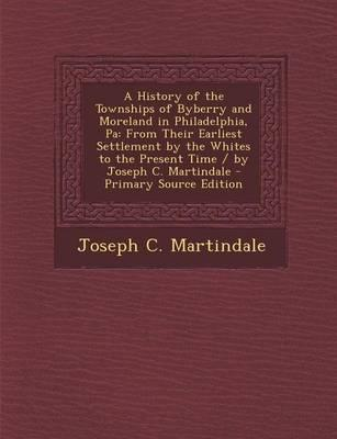 A History of the Townships of Byberry and Moreland in Philadelphia, Pa