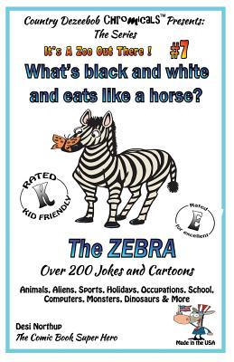 What's Black and White and Eats Like a Horse? The Zebra