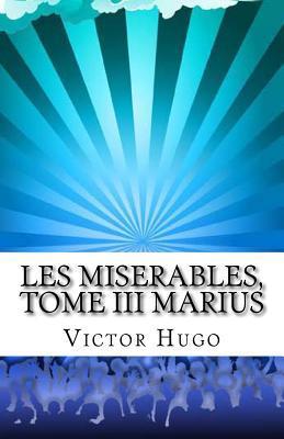 Les Miserables, Tome III Marius