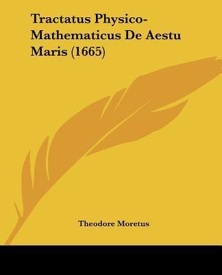 Tractatus Physico-Mathematicus de Aestu Maris (1665)