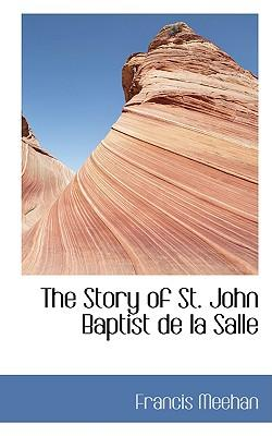 The Story of St. John Baptist De La Salle